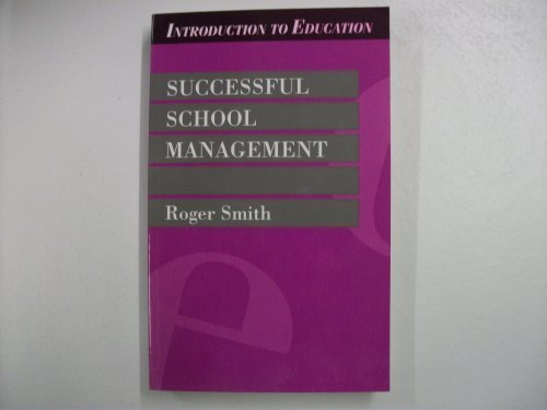 9780304329472: Successful School Management (Introduction to Education)