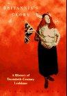 9780304329670: Britannia's Glory: A History of Twentieth-Century Lesbians (Women on women)