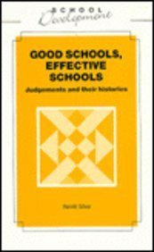 Good Schools, Effective Schools: Judgements and Their Histories: SILVER, Harold