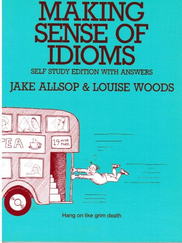 9780304330003: Making Sense of Idioms: Self Study Exercises with Answers