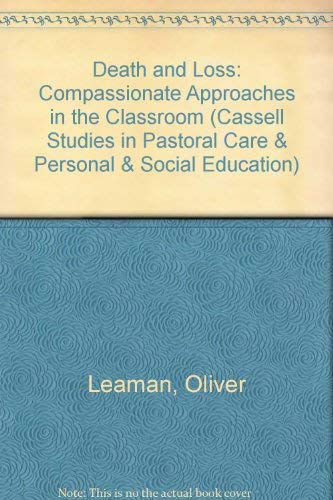 9780304330874: Death and Loss: Compassionate Approaches in the Classroom (Cassell Studies in Pastoral Care and Personal and Social Education)