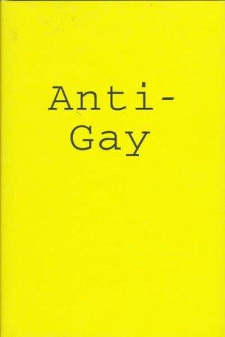9780304331444: Anti-Gay (Sexual politics)