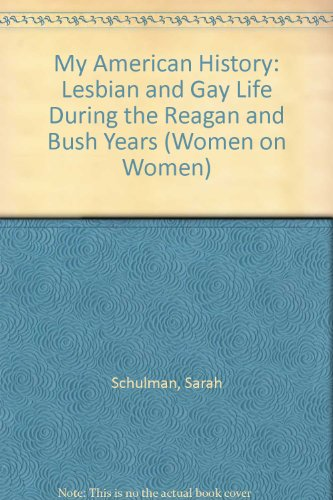 9780304331659: My American History: Lesbian and Gay Life During the Reagan and Bush Years (Women on Women)