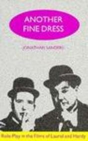 ANTOHER FINE DRESS. Role-Play in the Films of Laurel and Hardy.
