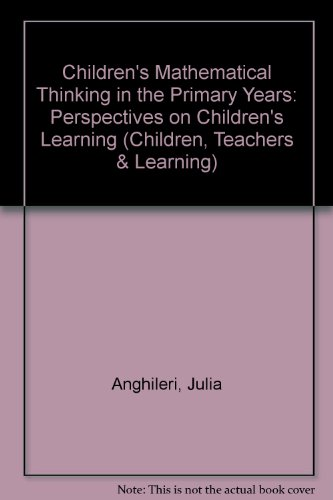 9780304332588: Children's Mathematical Thinking in the Primary Years: Perspectives on Children's Learning (Children, Teachers and Learning)