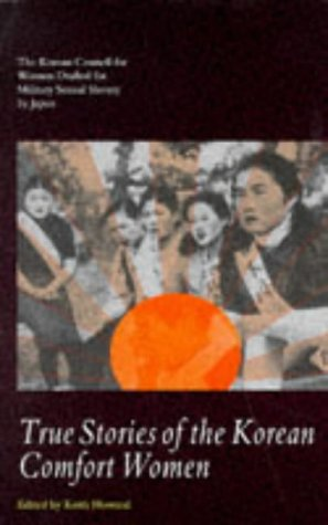 9780304332649: True Stories of the Korean Comfort Women: The Korean Council for Women Drafted for Military... (Cassell Global Issues Series)