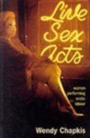 9780304333257: Live Sex Acts: Women Performing Erotic Labour (Sexual politics)