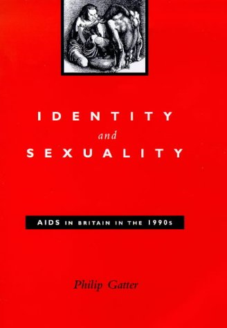 9780304333417: Identity and Sexuality: AIDS in Britain in the 1990s
