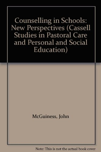 9780304333547: Counselling in Schools: New Perspectives (Cassell Studies in Pastoral Care and Personal and Social Education)