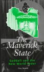 9780304333660: The Maverick State: Gaddafi and the New World Order (Global issues series)