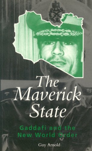 9780304333677: Maverick State: Gaddafi and the New World Order (Global Issues)