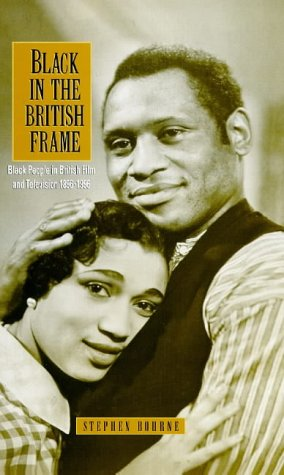 9780304333745: Black in the British Frame: Black People in British Film and Television, 1896-1996
