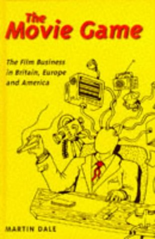 9780304333868: The Movie Game: The Film Business in Britain, Europe and America (Film studies)