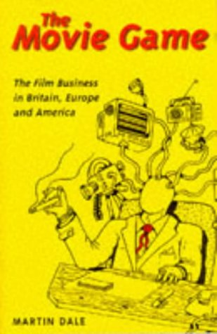9780304333875: The Movie Game: The Film Business in Britain, Europe and America (Film Studies)