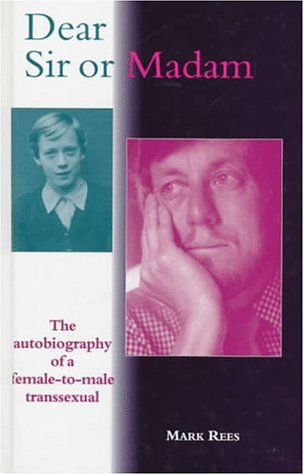 9780304333936: Dear Sir or Madam: The Autobiography of a Female-To-Male Transsexual (Sexual politics)
