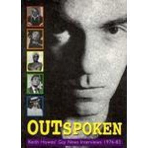 9780304333974: Outspoken: Keith Howes' Gay News Interviews, 1976-1983 (Lesbian and Gay Archive Series)