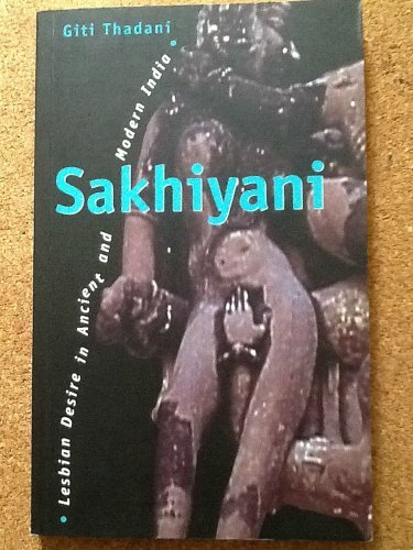 9780304334513: Sakhiyani: Lesbian Desire in Ancient and Modern India (Sexual Politics)