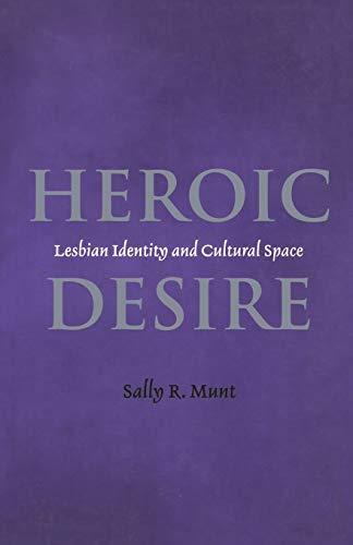 9780304334544: Heroic Desire (Lesbian & Gay Studies)