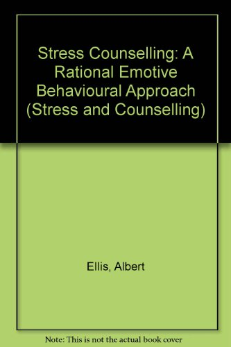 9780304334681: Stress Counselling: A Rational Emotive Behaviour Approach (Stress Counselling Series)