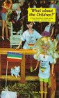 9780304335220: What About the Children?: Sons and Daughters of Lesbian and Gay Parents Talk About Their Lives (Sexual politics)