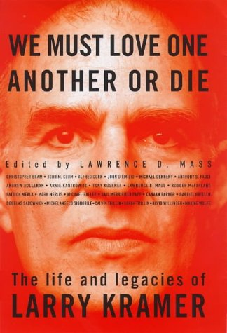 9780304335459: We Must Love One Another or Die: The Life and Legacies of Larry Kramer