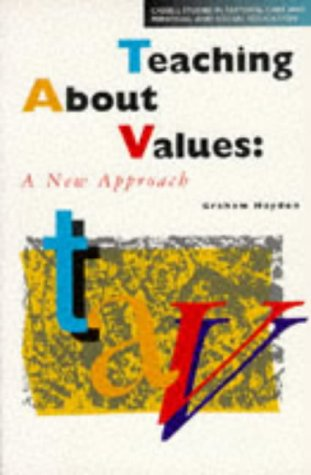 9780304335602: Teaching About Values: A New Approach (Cassell Studies in Pastoral Care and Personal and Social Education)