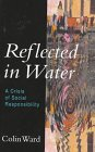 9780304335671: Reflected in Water: A Crisis of Social Responsibility (Global Issues)