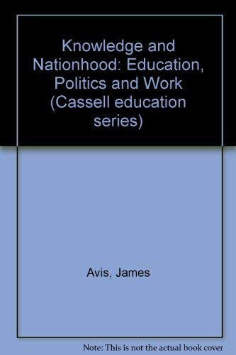 Knowledge and Nationhood: Education, Politics and Work