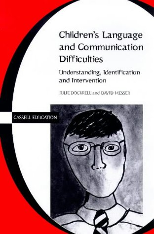 9780304336586: Understanding Children's Language and Communication Difficulties (Cassell education series)
