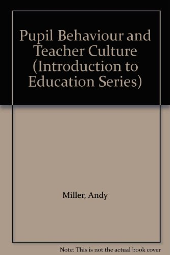 9780304336838: Pupil Behaviour and Teacher Culture (Introduction to Education Series)