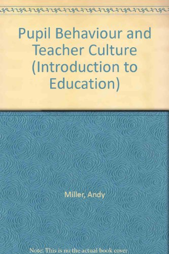 9780304336845: Pupil Behavior and Teacher Culture (Introduction to Education)