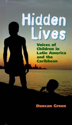 9780304336890: Hidden Lives: Voices of Children in Latin America and the Caribbean (Global issues series)