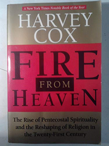 9780304336982: Fire From Heaven - The Rise Of Pentecostal Spirituality And The Reshaping Of Religion In The Twenty-First Century