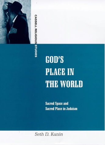 9780304337484: God's Place in the World: Sacred Space and Sacred Place in Judaism (Cassell Religious Studies)