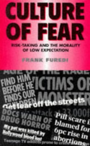 9780304337514: Culture of Fear: Risk-Taking and the Morality of Low Expectation