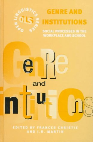 9780304337668: Genre and Institutions: Social Processes in the Workplace and School (Open Linguistics)