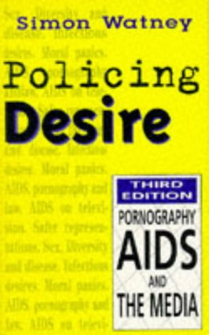9780304337859: Policing Desire: Pornography, AIDS and the Media (Media studies/sexual politics)