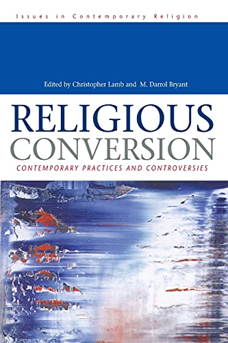 9780304338436: Religious Conversion: Contemporary Practices and Controversies (Issues in Contemporary Religion)