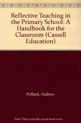 9780304338696: Reflective Teaching in the Primary School: A Handbook for the Classroom (Cassell Education)
