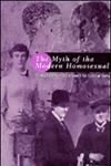 9780304338917: Myth of the Modern Homosexual: Queer History and Search for Cultural Unity (Sexual politics)