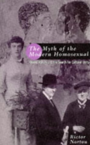 9780304338924: Myth of the Modern Homosexual: Queer History and the Search for Cultural Unity (Sexual politics)