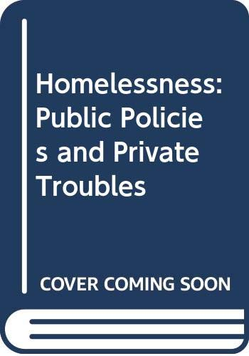 9780304338955: Homelessness: Public Policies and Private Troubles