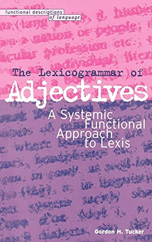 9780304339037: The Lexicogrammar of Adjectives: A Systemic Functional Approach to Lexis (Education Matters)