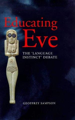 """9780304339082: Educating Eve: The """"Language Instinct"""" Debate (Open linguistics series)"""