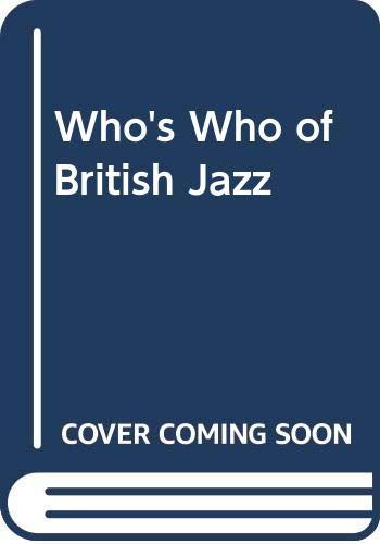 9780304339099: Who's Who of British Jazz (Bayou)