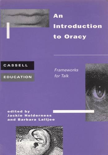 9780304339495: An Introduction to oracy: frameworks for talk (Cassell Education)