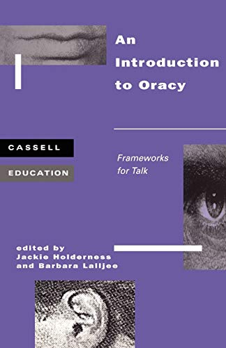 9780304339501: Introduction to Oracy: Frameworks for talk (Cassell Education)