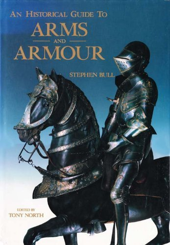 9780304340552: The Historical Guide to Arms and Armour
