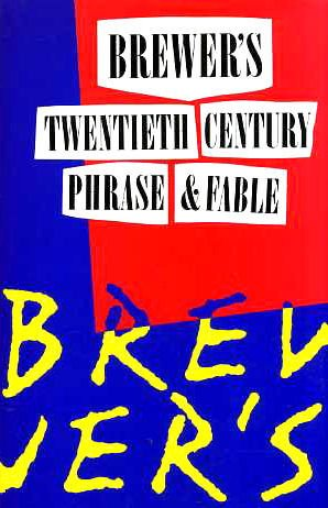Brewer's Dictionary of Twentieth Century Phrase and Fable