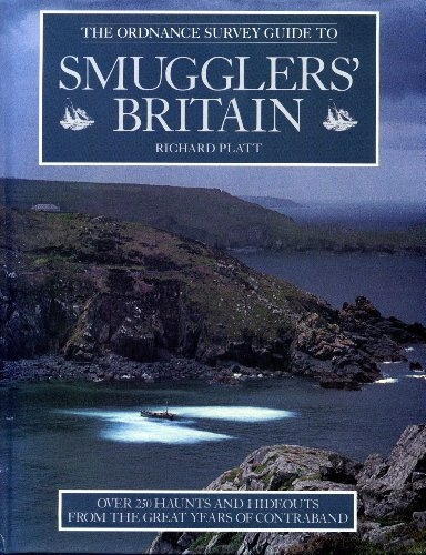 9780304340651: The Ordnance Survey Guide to Smugglers' Britain: Over 250 Haunts and Hideouts from the Great Years of Contraband